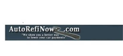 AUTOREFINOW.COM , WE SHOW YOU A BETTER WAY TO LOWER CAR PAYMENTS