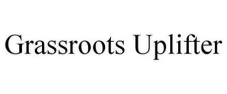 GRASSROOTS UPLIFTER