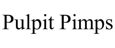 PULPIT PIMPS