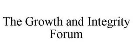 THE GROWTH AND INTEGRITY FORUM