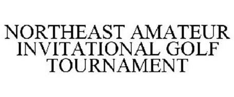 NORTHEAST AMATEUR INVITATIONAL GOLF TOURNAMENT