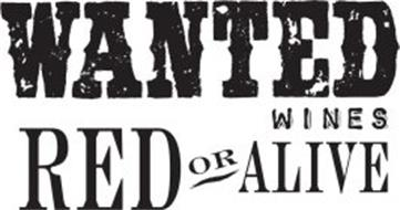 WANTED WINES RED OR ALIVE