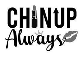 CHIN UP ALWAYS