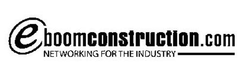 E BOOMCONSTRUCTION.COM NETWORKING FOR THE INDUSTRY