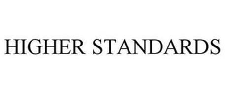 HIGHER STANDARDS