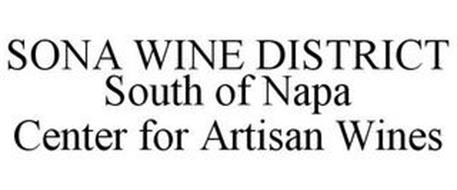 SONA WINE DISTRICT SOUTH OF NAPA CENTER FOR ARTISAN WINES