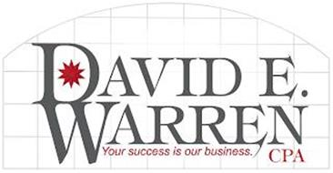 DAVID E. WARREN YOUR SUCCESS IS OUR BUSINESS. CPA
