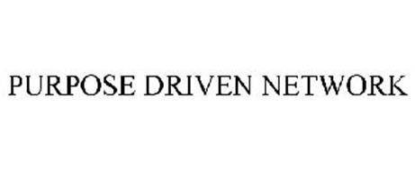 PURPOSE DRIVEN NETWORK