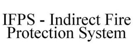 IFPS - INDIRECT FIRE PROTECTION SYSTEM
