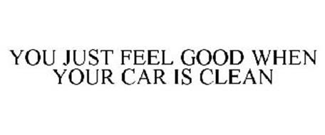 YOU JUST FEEL GOOD WHEN YOUR CAR IS CLEAN
