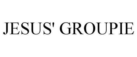 JESUS' GROUPIE
