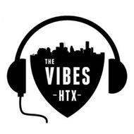 THE VIBES -HTX-