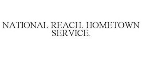 NATIONAL REACH. HOMETOWN SERVICE.
