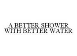 A BETTER SHOWER WITH BETTER WATER