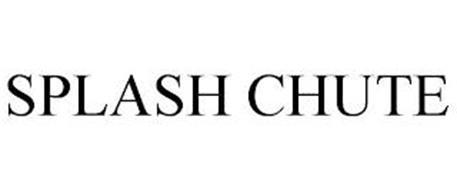 SPLASH CHUTE
