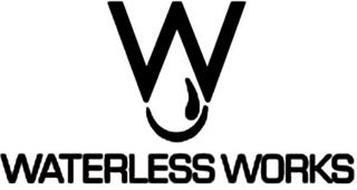 W WATERLESS WORKS