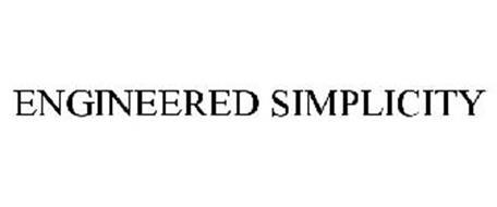 ENGINEERED SIMPLICITY