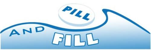 PILL AND FILL