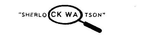"""SHERLOCK WATSON"""