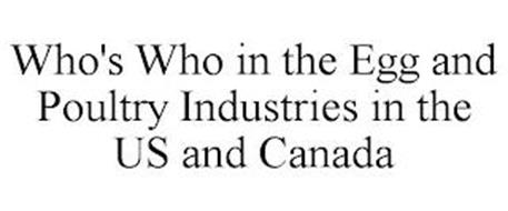 WHO'S WHO IN THE EGG AND POULTRY INDUSTRIES IN THE US AND CANADA