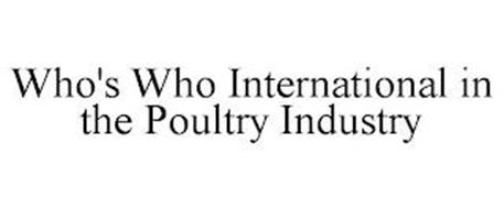 WHO'S WHO INTERNATIONAL IN THE POULTRY INDUSTRY