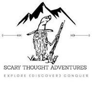 SCARY THOUGHT ADVENTURE EXPLORE DISCOVER CONQUER