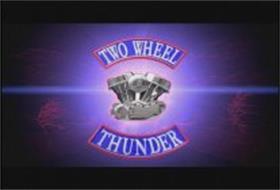 TWO WHEEL THUNDER