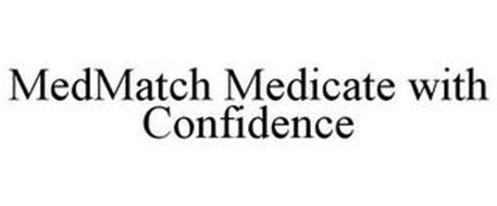 MEDMATCH MEDICATE WITH CONFIDENCE