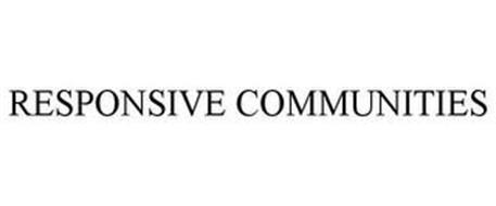 RESPONSIVE COMMUNITIES