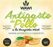 W WAWI INC ANTIPASTO DE POLLO A LA VINAGRETA WAWI CHICKEN ANTIPASTO A LA VINAIGRETTE READY TO SERVE HOME STYLE OG GRASAS TRANS NON TRANSFAT BAJO EN GRASAS LOW FAT BAJO EN CALORIAS LOW CALORIES BAJO EN COLESTEROL LOW CHOLESTEROL