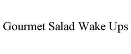 GOURMET SALAD WAKE UPS