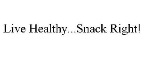 LIVE HEALTHY...SNACK RIGHT!