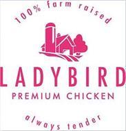 100% FARM RAISED LADYBIRD PREMIUM CHICKEN ALWAYS TENDER