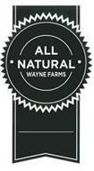 ALL NATURAL WAYNE FARMS