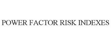 POWER FACTOR RISK INDEXES