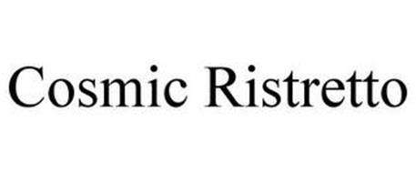 COSMIC RISTRETTO