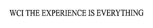 WCI THE EXPERIENCE IS EVERYTHING