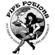 PIPE POTIONS PUT THESE IN YOUR PIPE AND SMOKE IT DR. B. WILDE