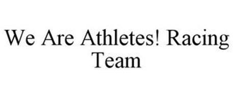 WE ARE ATHLETES! RACING TEAM