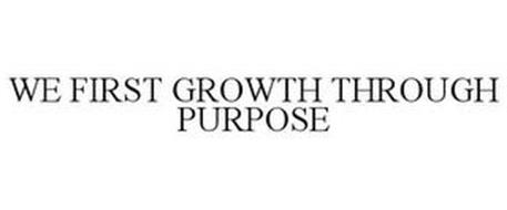 WE FIRST GROWTH THROUGH PURPOSE