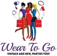 WEAR TO GO VINTAGE AND NEW, PARTIES TOO!