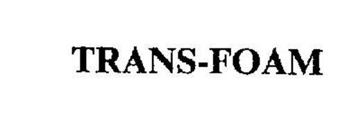 TRANS-FOAM