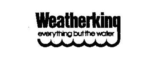 WEATHERKING EVERYTHING BUT THE WATER