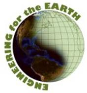 ENGINEERING FOR THE EARTH