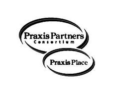 PRAXIS PARTNERS CONSORTIUM PRAXIS PLACE