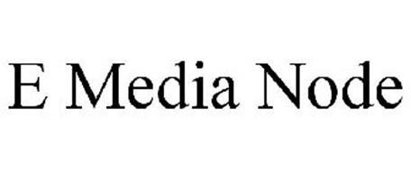 E MEDIA NODE