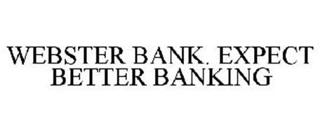 WEBSTER BANK. EXPECT BETTER BANKING