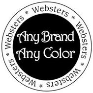 WEBSTERS WEBSTERS WEBSTERS WEBSTERS WEBSTERS ANY BRAND ANY COLOR