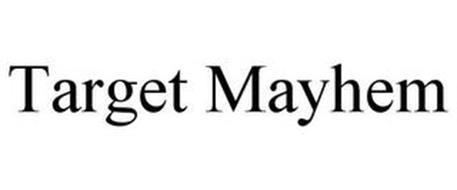 TARGET MAYHEM