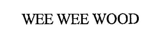 WEE WEE WOOD